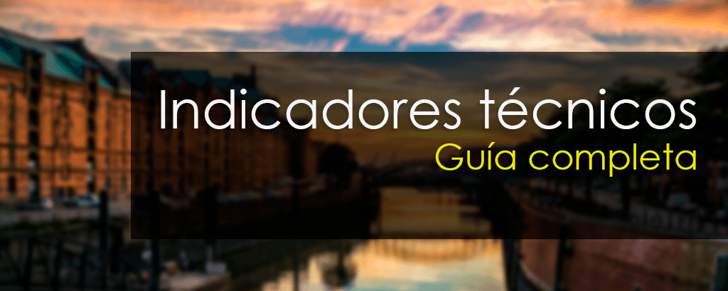 Indicadores técnicos de trading [Guía completa]