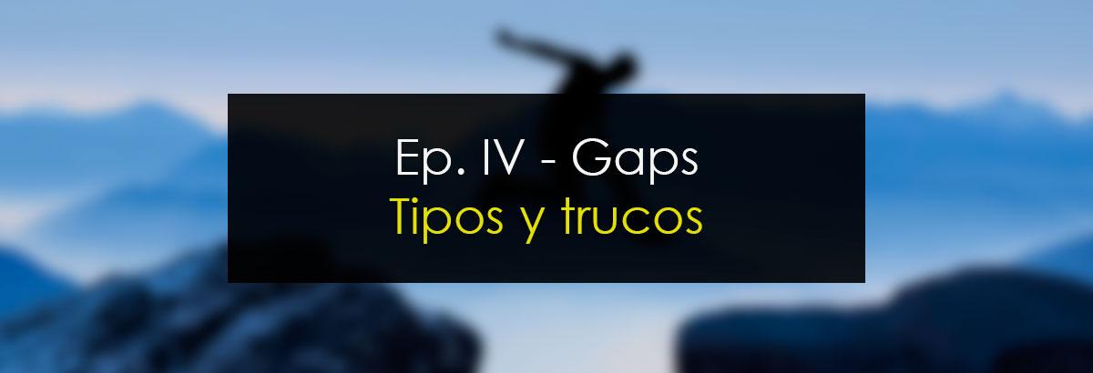 Gap episodio 4: Tipos y trucos