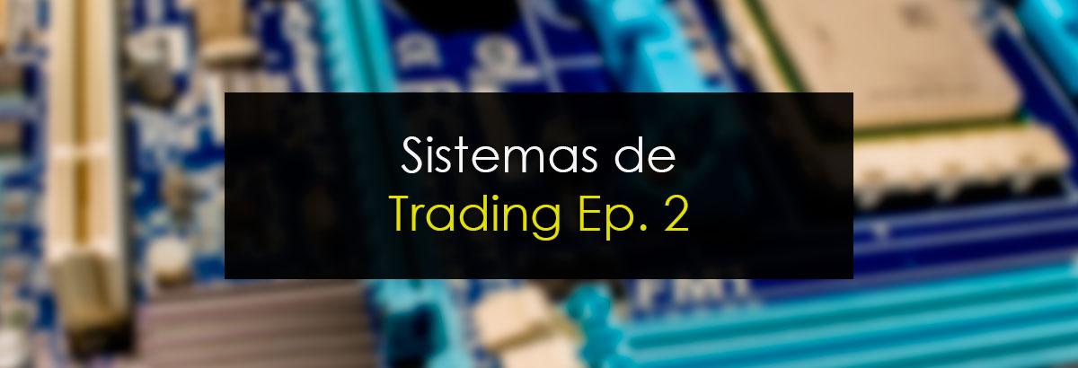 Sistemas de Trading Episodio 2