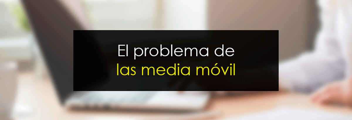 El Problema De Las Medias móviles