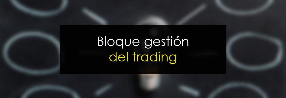 Bloque gestión del trading