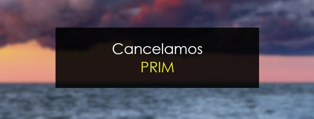 Cancelamos PRIM