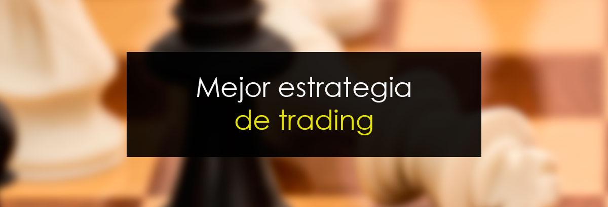 Mejor Estrategia De Trading