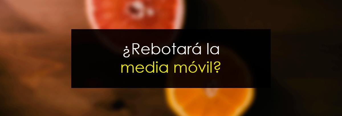 ¿Rebotará La Media Móvil?