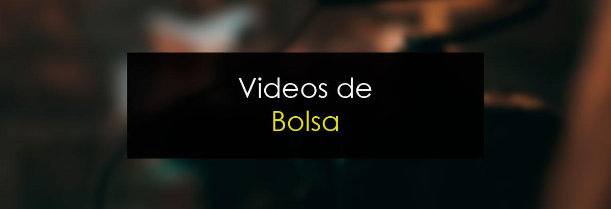 Videos de Bolsa