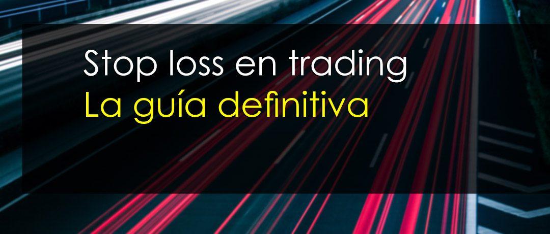 Stop loss en trading [ La guía definitiva ]