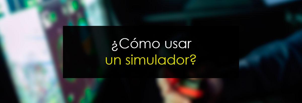 ¿Cómo usar un simulador?