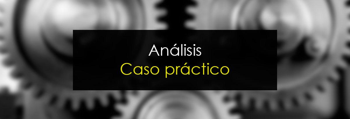 Análisis de un caso práctico