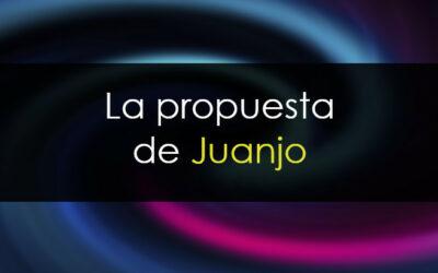 Las propuestas de Juanjo