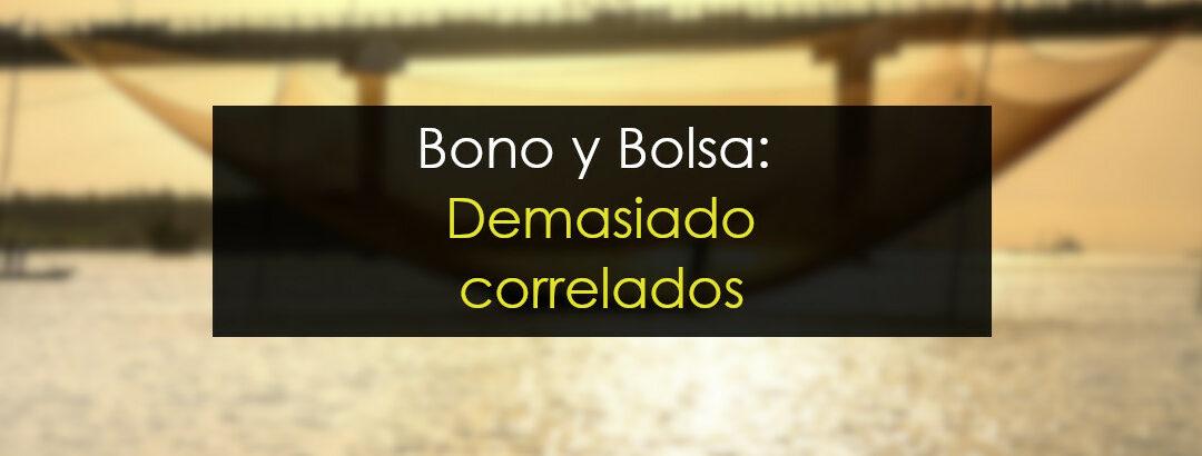 Bono y Bolsa excesivamente correlados