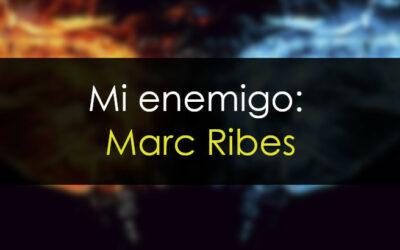 Mi enemigo: Marc Ribes