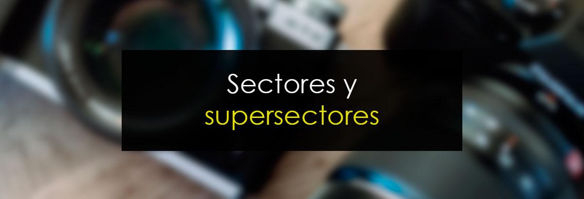 Sectores y Supersectores