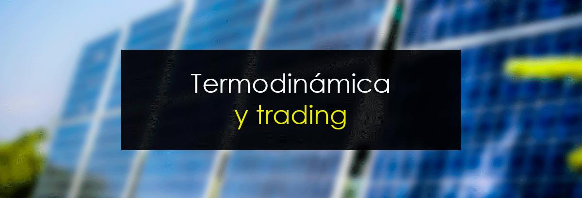 Termodinámica y Trading