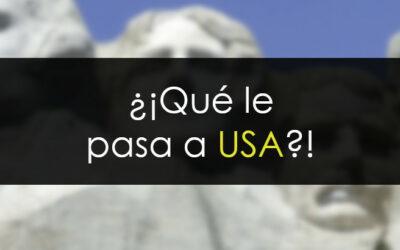 ¿¡Qué le pasa a USA!?