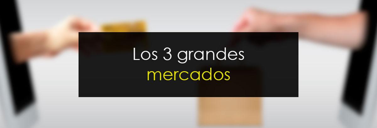 Los 3 grandes mercados