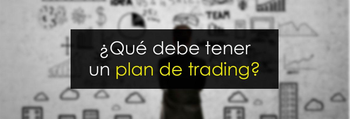 ¿Qué debe tener un plan de trading?
