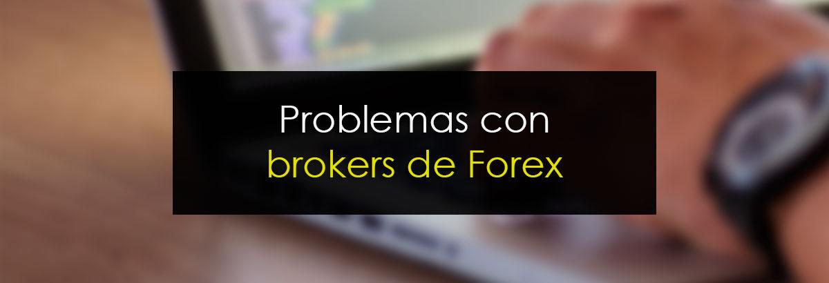 Problemas con Brokers de Forex