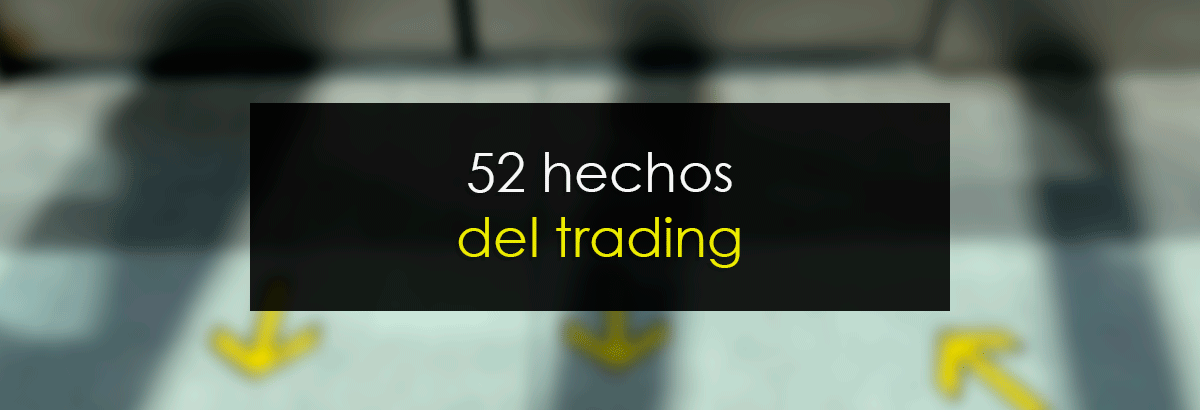 52 hechos del trading
