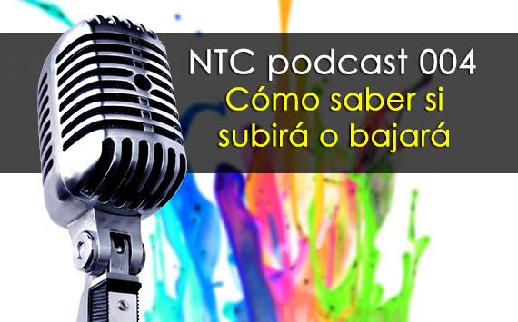 Cómo saber si subirá o bajará – NTC podcast 004