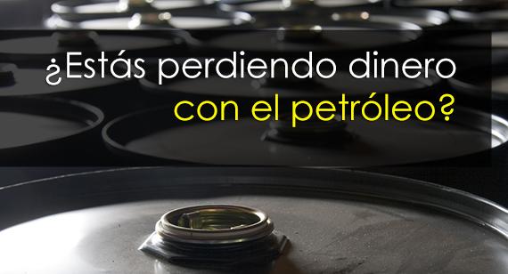 ¿Estás perdiendo dinero con el petróleo?