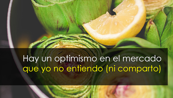 Trading: Hay un optimismo que no comparto