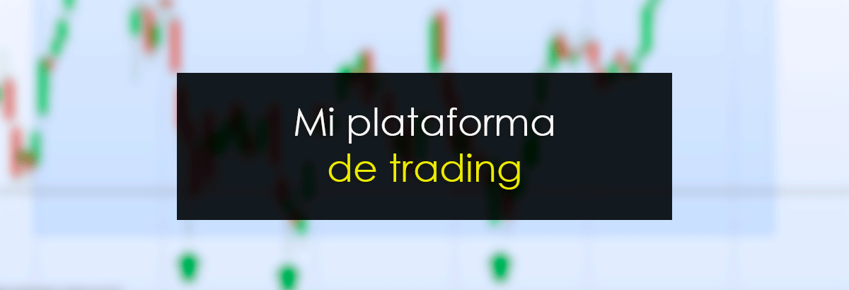 Mi plataforma de trading