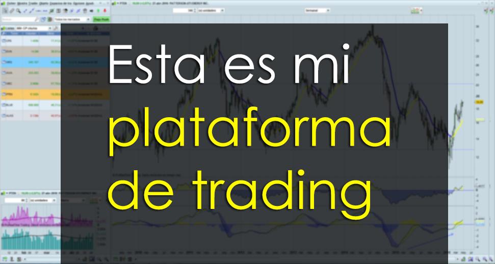 Esta es mi plataforma de trading