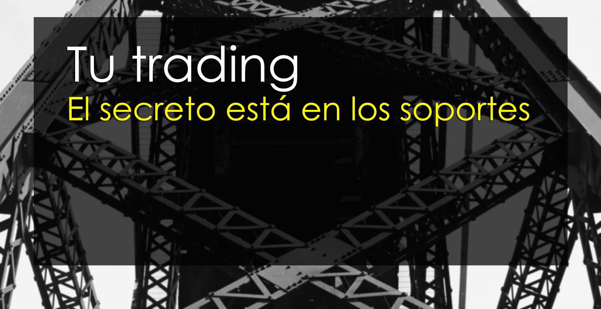 Tu trading: El secreto está en los soportes