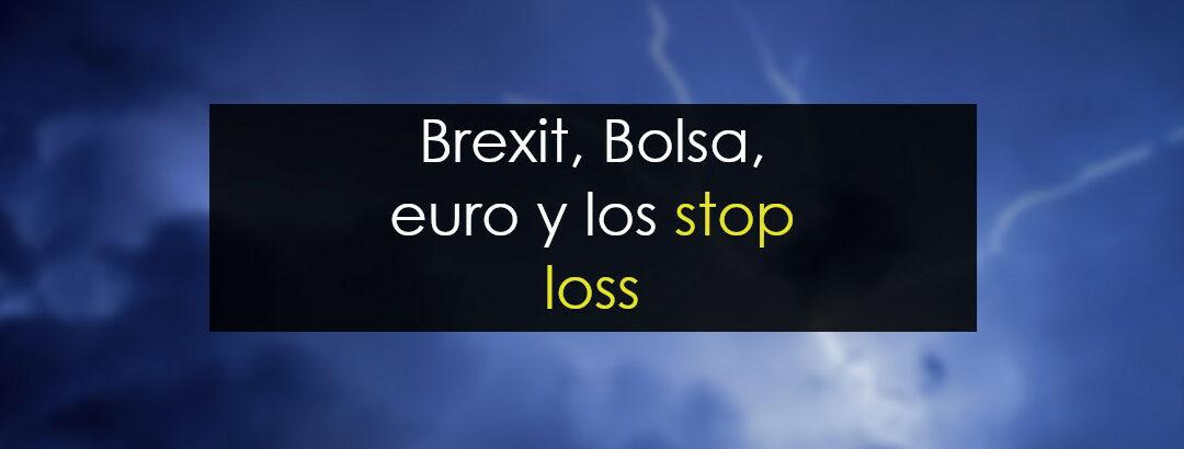 Brexit, la Bolsa, el euro y los stop loss barridos