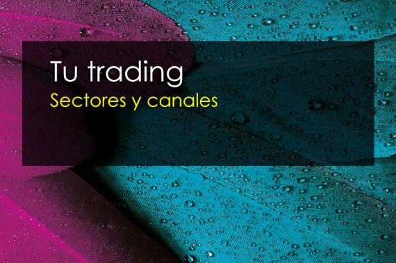 tu trading sectores y canales