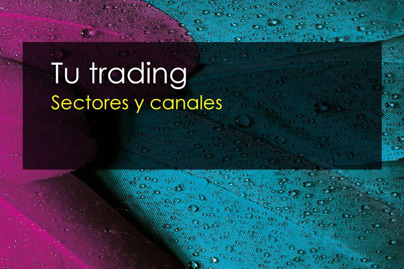 Tu trading – Sectores y canales