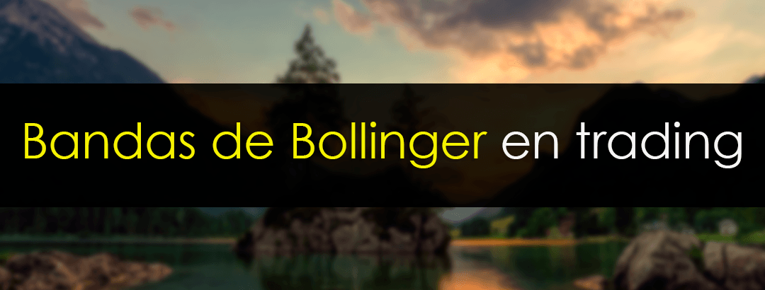 Bandas de Bollinger en Trading
