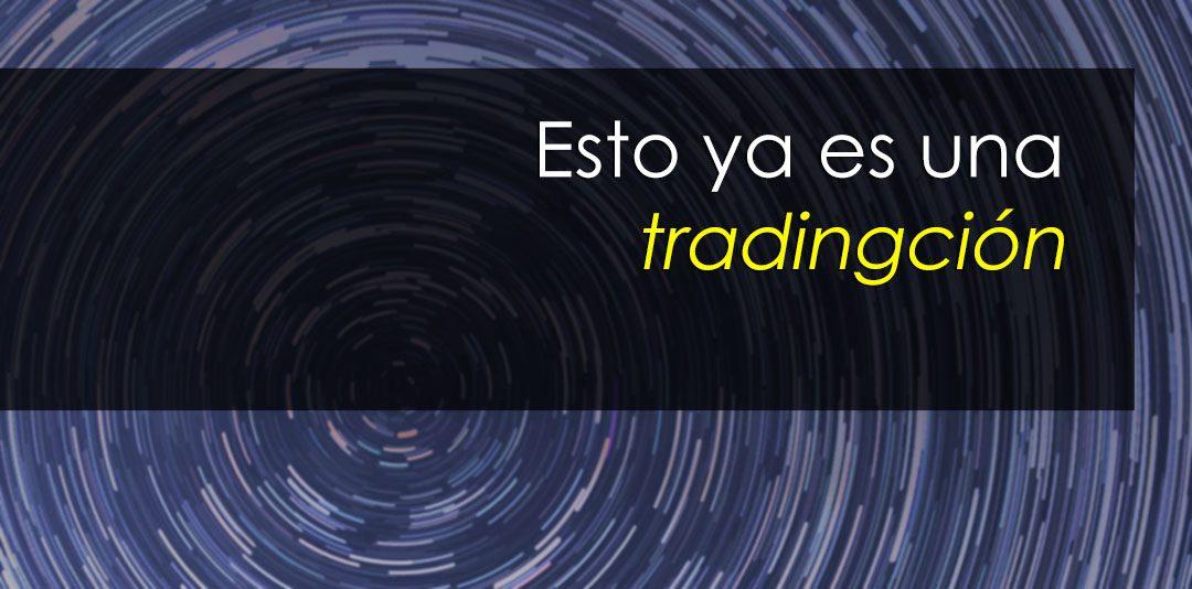 """¿Una tradición de trading es una """"tradingción""""?"""