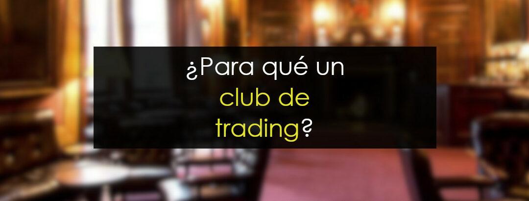 ¿Para qué un club de trading?