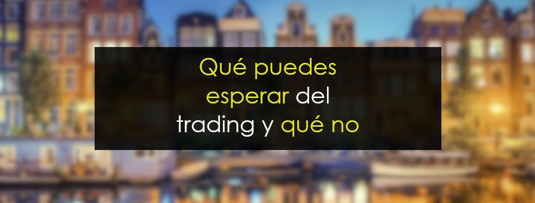 Qué puedes esperar del trading (y qué no)