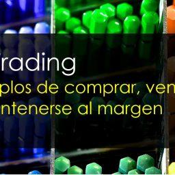 Tu trading - Ejemplos de comprar, vender y mantenerse al margen