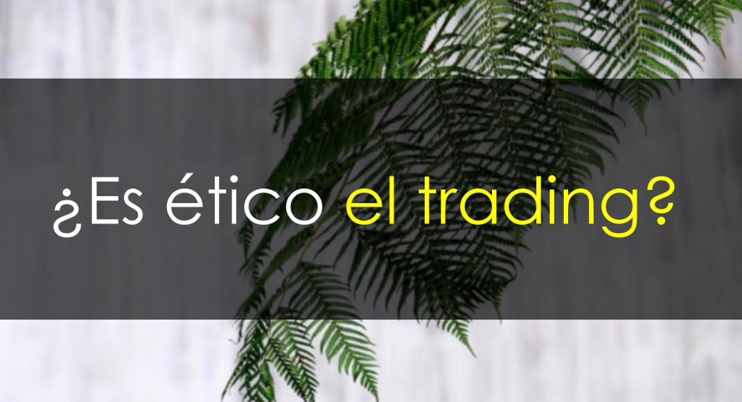 Trading ético: ¿Utopía o virtud?