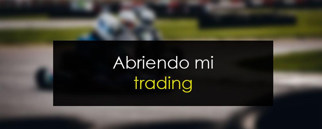 Abriendo mi Trading