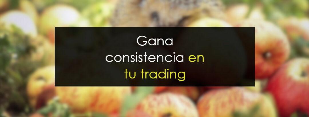 Gana consistencia en tu trading