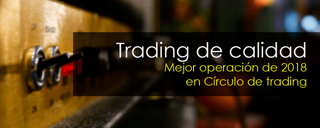 mejor operacion trading 2018