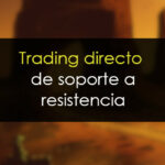 Trading directo de soporte a resistencia [Ejemplo real]