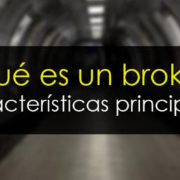 Qué es un broker, tipos de broker y todo lo que debes saber