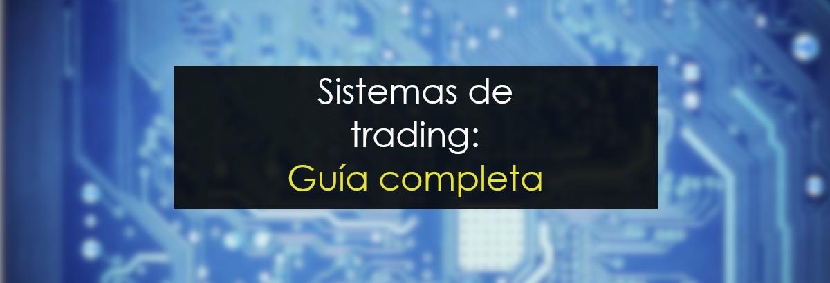 Sistemas de trading: Guía completa