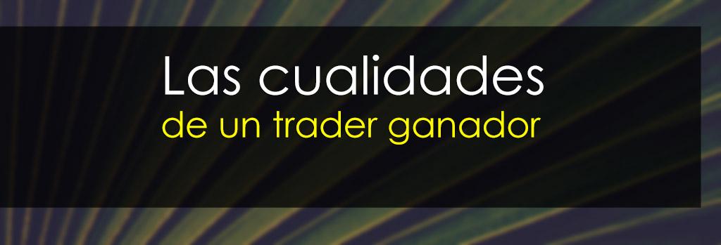 cualidades del trader ganador