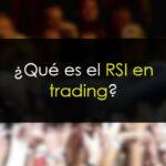 Indicador RSI en trading