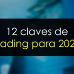 Las 12 claves de trading para 2021