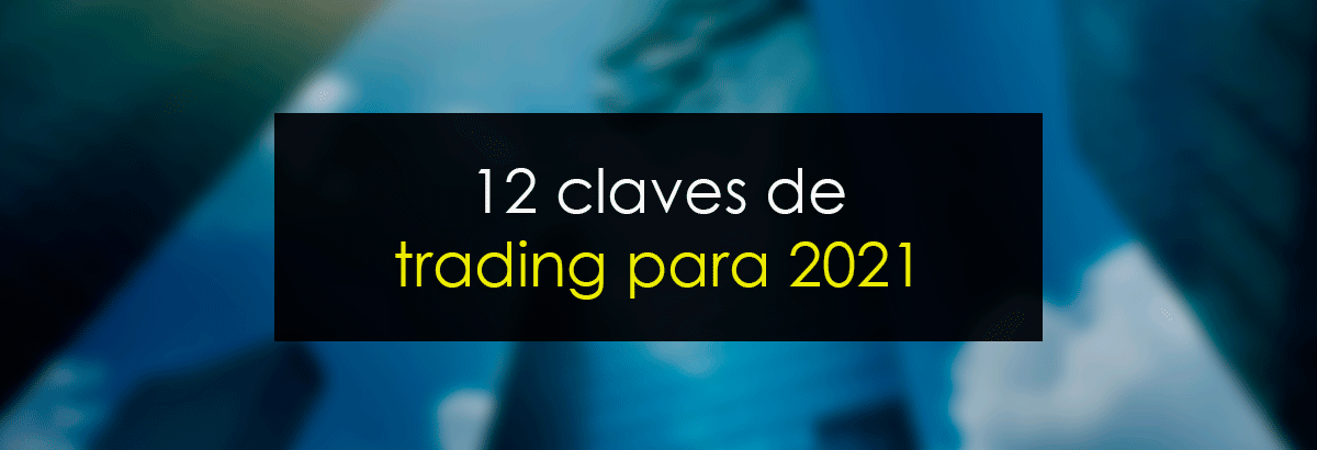 Trading 2021: 12 claves
