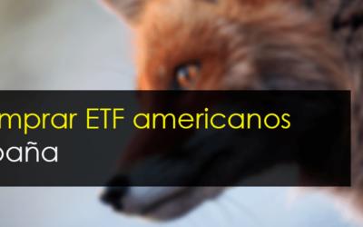 Cómo comprar ETF americanos desde España