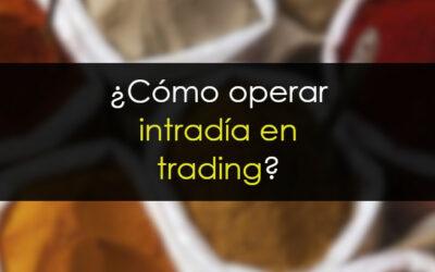 ¿Cómo operar intradía en trading?