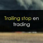 Trailing stop en trading